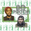 Download 80 Proof The Podcast - Ep.1 Mp3