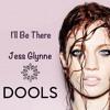 I'll Be There - Jess Glynne (DOOLS Remix)