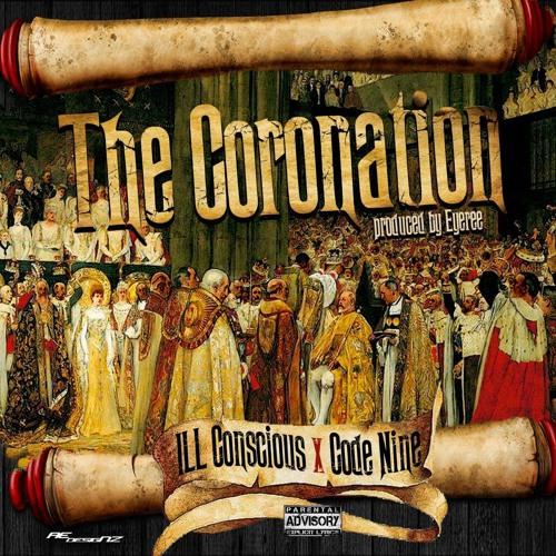 ILL Conscious x Code Nine - The Coronation prod. by Eyeree