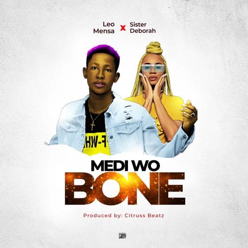 Leo Mensa - Medi Wo Bone ft. Sister Deborah (Prod. by Citruss Beatzz)
