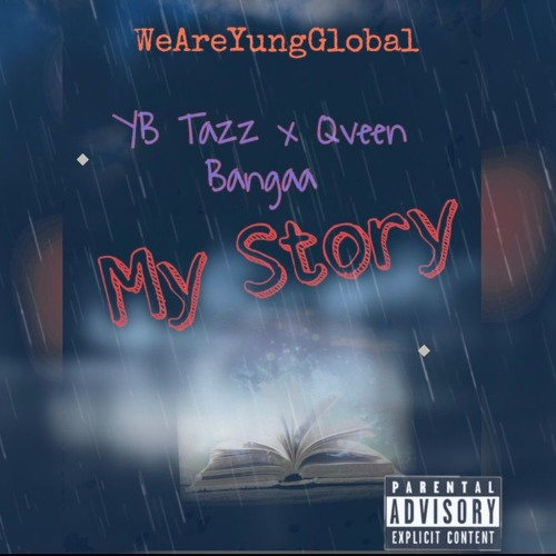 YB Tazz x Qveen Bangaa - My Story