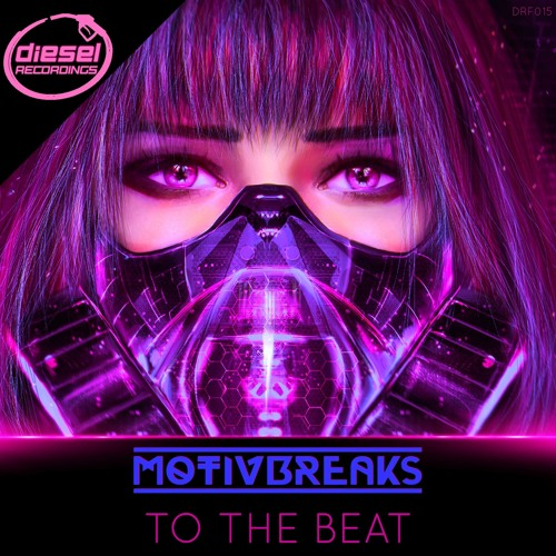 DRF015 MOTIVBREAKS - TO THE BEAT : FREE DOWNLOAD