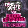 Camille Jones Vs. Fedde Le Grand - The Creeps (Dmitreax Bootleg)