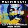 Marvin Gaye - I Heard It Through The Grapevine (DISEL Remix) [FREE DOWNLOAD]