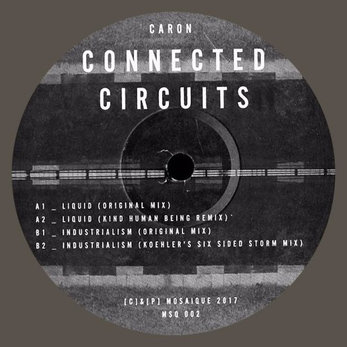 "MSQ002 ""Caron - Connected Circuits"" w/ Koehler & Kind Human Being Rmxs (12'' Lmtd) sold out"