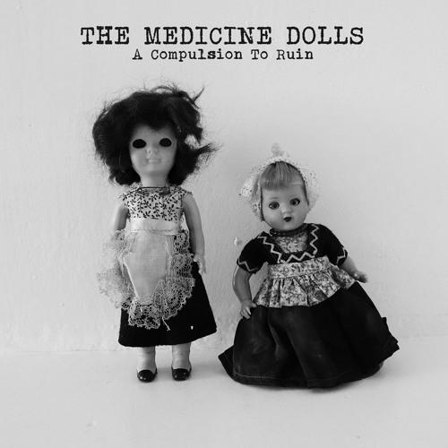 """The Medicine Dolls """"A Compulsion to Ruin"""" EP"""