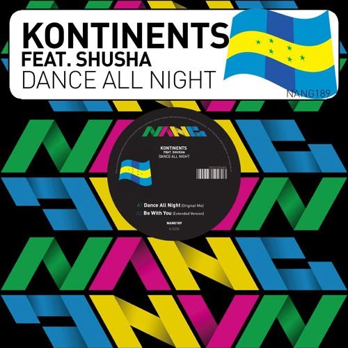 Kontinents feat. Shusha - Dance All Night (Yomakomba Remix) [CLIP]