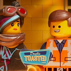 THE LEGO MOVIE 2 THE SECOND PART - Double Toasted Audio Review