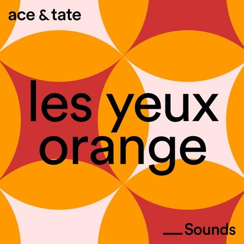 Ace & Tate Sounds - guest mix by Les Yeux Orange