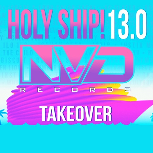 Holy Ship 13.0 NV'D Records Takeover