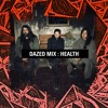 Dazed Mix: HEALTH