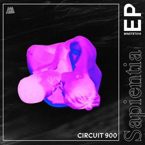 Circuit 900 - Sapientia EP [MNSTRT014] OUT NOW !