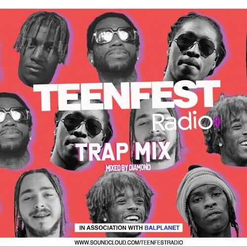 TEENFEST Trap Mix 002 (Feb 2019)- Follow us on Soundcloud now! :)