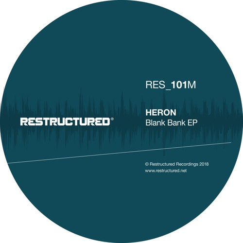 Heron - Blank Bank [RESTRUCTURED] - Out 8th February 2019