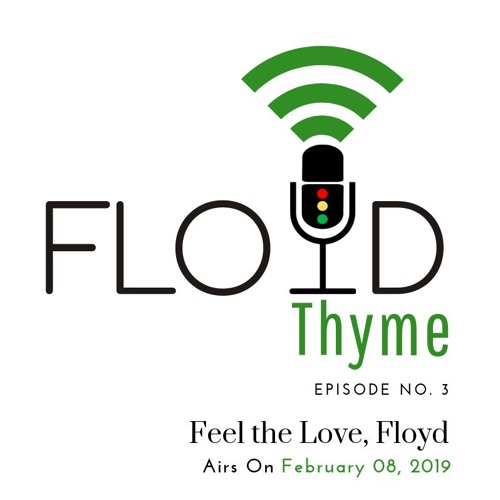 Episode 03: Feel The Love, Floyd