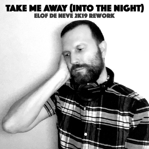 Elof de Neve featuring 4 Strings - Take me away (into the night)(Elof de Neve 2K19 rework)