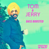 Tom And Jerry [Bass Boosted] Satbir Aujla (mitrandibass.in)