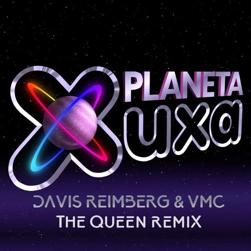 Xuxa - Planeta Xuxa (Davis Reimberg & VMC - The Queen Remix