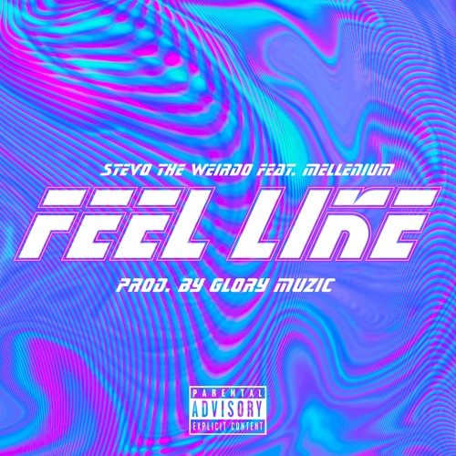 Feel Like feat. Mellenium (prod. by Glory Music)