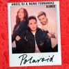 Jonas Blue, Liam Payne, Lennon Stella - Polaroid (Angel Dj & Nuno Fernandez Remix)