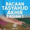 Amalan Sehari hari: Bacaan Tasyahud Akhir Bagian 1 - Ustadz Ahmad Firdaus, Lc.