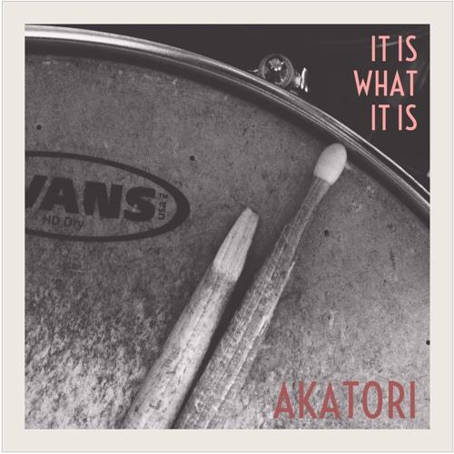 IT IS WHAT IT IS (prod, Akatori)