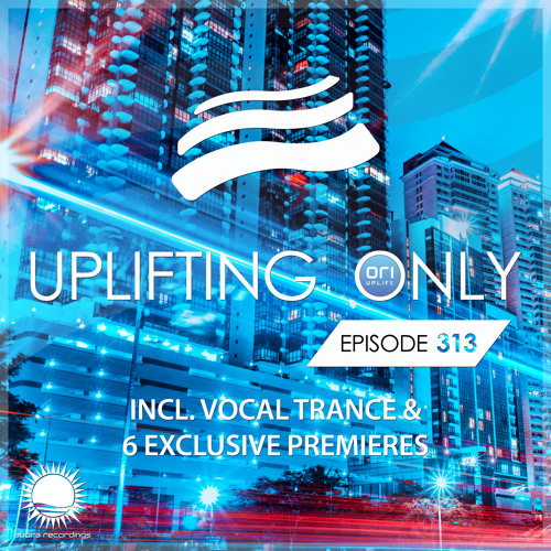 Uplifting Only 313 [No Talking] (Feb 7, 2019) [incl. Vocal Trance]