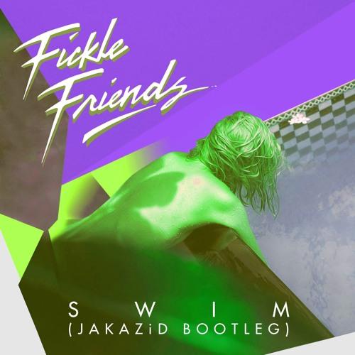 Fickle Friends - Swim (JAKAZiD Bootleg) [DOWNLOAD LINK IN DESCRIPTION]