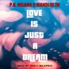 Love Is Just A Dream