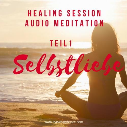 Meditation Selbstliebe Teil 1