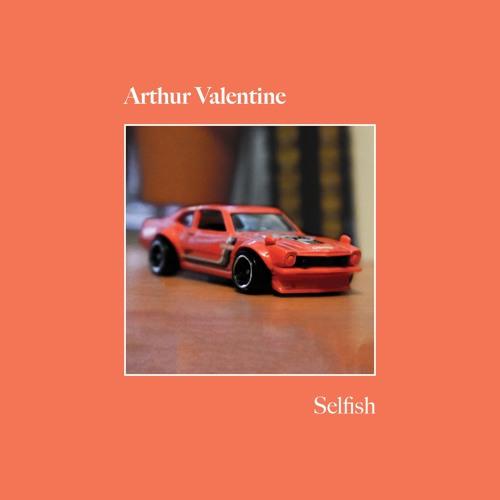 Arthur Valentine - Selfish