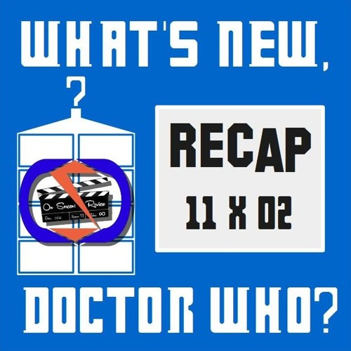 """On Screen: What's New, Doctor Who? 11x02: """"The Ghost Monument""""!"""