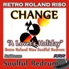 Download Change - A Lover's Holiday (Retro Roland Soulful Redrum-Luther Vandross) Mp3