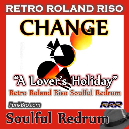 Change - A Lover's Holiday (Retro Roland Soulful Redrum-Luther Vandross)