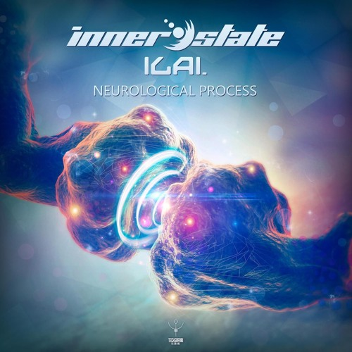 INNER STATE & ILAI - NEUROLOGICAL PROCESS (OUT 25.02 ON BEATPORT)