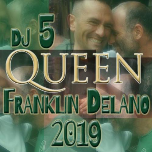 dj 5 QUEEN Franklin Delano 2019