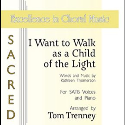 I Want to Walk as a Child of the Light (SSAA)