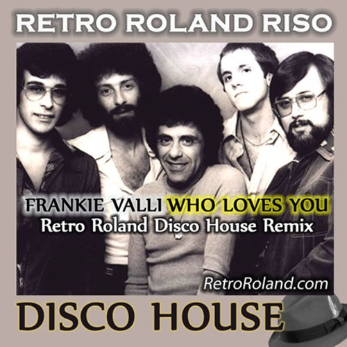 Frankie Valli - Who Loves You (Retro Roland Riso Disco House Remix)