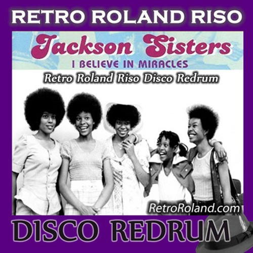Jackson Sisters - I Believe In Miracles (Retro Roland Riso Disco Redrum)