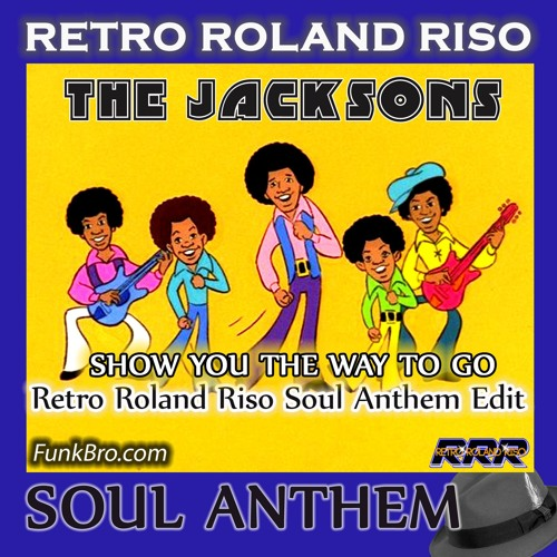 The Jacksons - Show You The Way To Go (Retro Roland Riso Soul Anthem Edit)