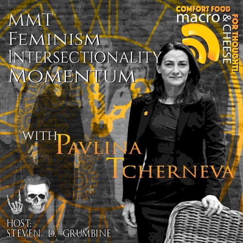 Pavlina Tcherneva on MMT, Feminism, Intersectionality & Momentum