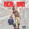 Real Man Vs Lil Boy
