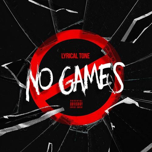 Lyrical Tone - No Games