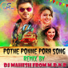 Pothe Ponne Ra Song ( Break Up ) Remix By Dj_Mahesh_From_M.B.N.R