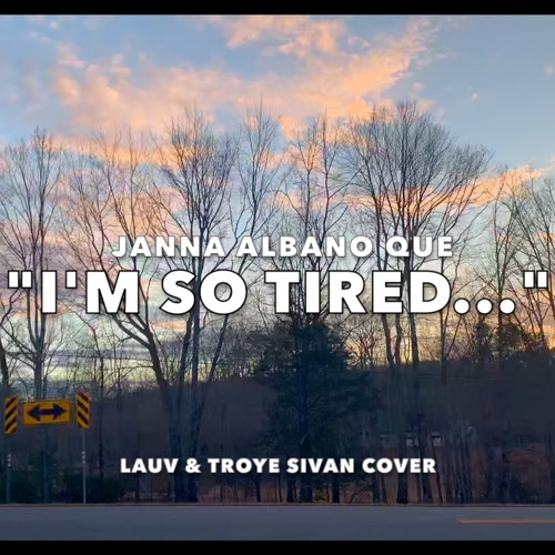 i'm so tired... - Lauv & Troye Sivan