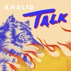Khalid Talk Slowed Reverb Mp3