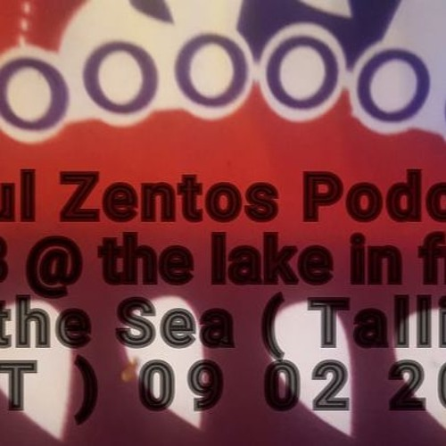 Podcast 618 @ The Lake In Front Of The Sea ( Tallinn, EST ) 09 02 2019