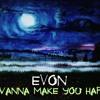 EVON - I wanna make you happy.