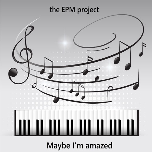 Maybe I'm amazed (Paul McCartney) by the EPM project   Free