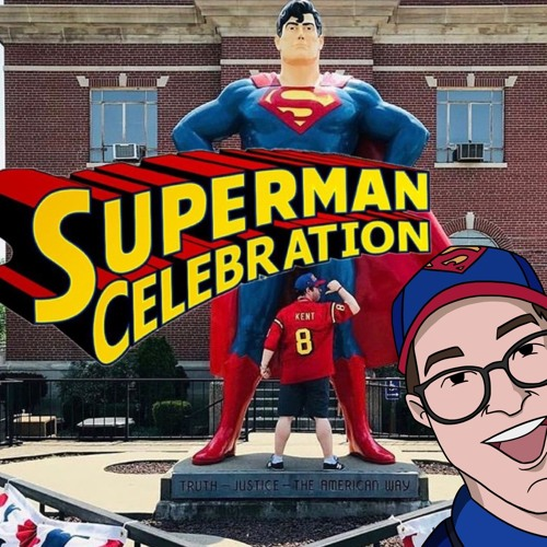 The Geek Of Steel Podcast #3. The Superman Celebration.
